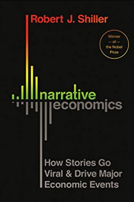 """Narrative Economics, Robert James Shiller's 2019 book on viral stories as essential economic indicators. Drawing on his lifelong work with behavioral economics, Shiller argues that viral stories, propelled by the media and word of mouth, move markets. """"We can't avoid using our human judgment about narratives for optimal understanding of economic events,"""" Shiller in Narrative Economics, page 16."""