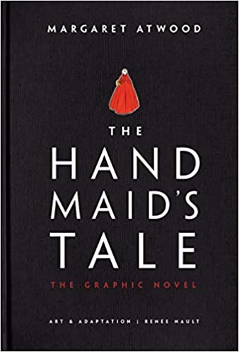 The Handmaid's Tale graphic novel, a different take on the original book published in 1985 by Margaret Atwood.